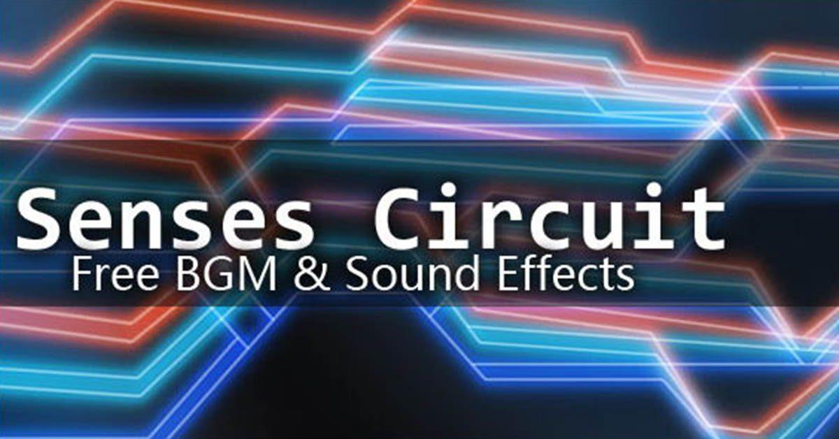 [ 免費音樂 ] Senses-Circuit 免費音效下載 / BGM音樂 / 場景配樂